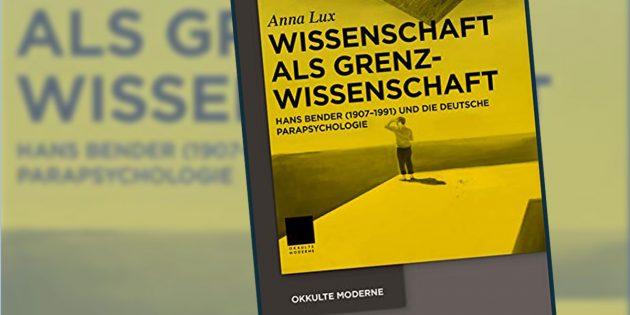 """Titelumschlag von """"Wissenschaft als Grenzwissenschaft"""" von Dr. Anna Lux. Copyright/Quelle: degruyter.com"""