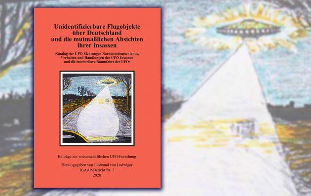 Titelumschlag: Unidentifizierbare Flugobjekte über Deutschland und die mutmaßlichen Absichten ihrer Insassen Copyright: IGAAP-de.org